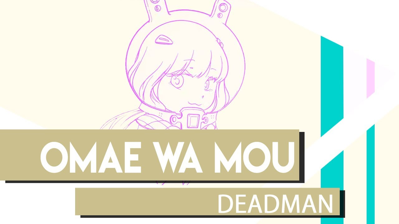 "deadman 死人 ""Omae Wa Mou"" Already Dead Cover (Tiny Little Adiantum Remix)"