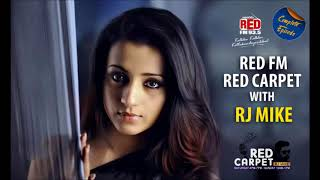 Trisha with RJ Mike in Red FM Red Carpet | Hey Jude | Nivin Pauly | Exclusive Complete Episode
