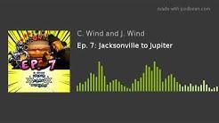 Ep. 7: Jacksonville to Jupiter