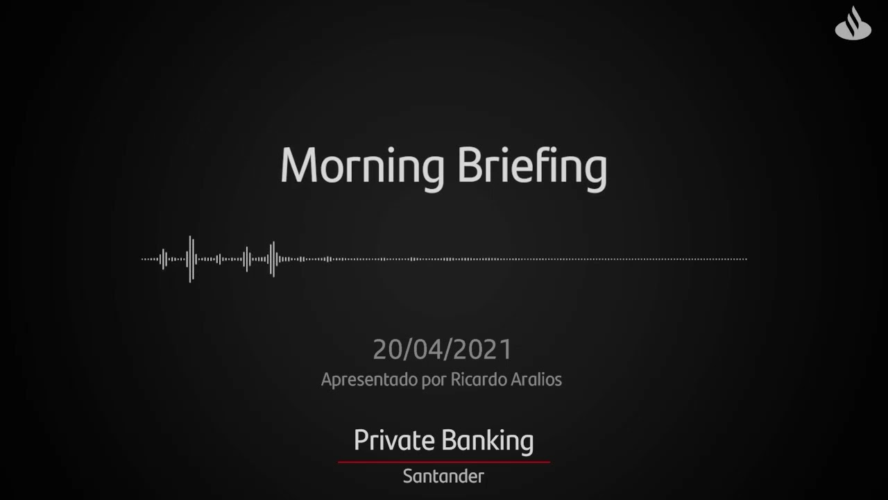 Morning Briefing Private | 20/04/2021