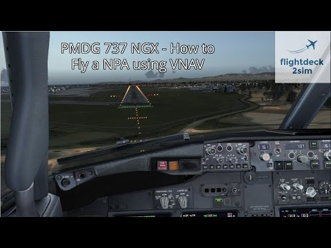 PMDG 737 NGX - REAL BOEING PILOT - Non-Precision Approach Tutorial