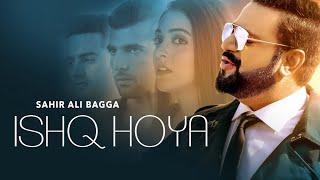 Ishq Hoya | Sahir Ali Bagga | Full Video | Robby Singh | Latest Love Songs