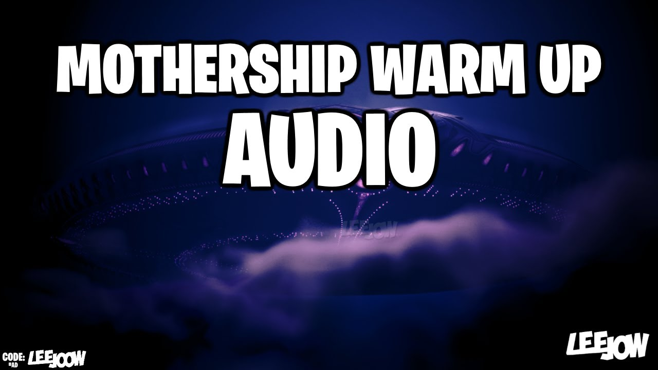 Fortnite - Mothership Warm Up | Audio (Chapter 2 - Season 7)