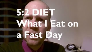 5-2 Diet  - What I Eat on Typical Fast Day on 5-2 Diet?