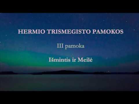 HERMIS TRISMEGISTAS III pamoka: Išmintis ir Meilė
