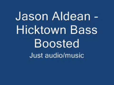 Jason Aldean hicktown - Bass Boosted