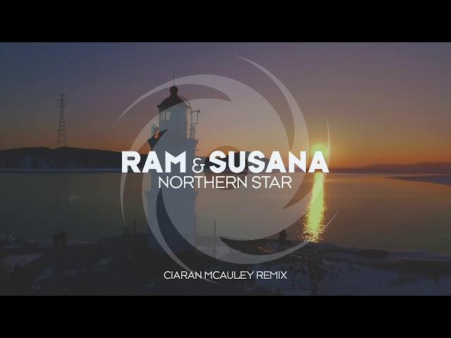 RAM & Susana - Northern Star (Ciaran McAuley Remix)