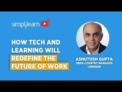 How Tech & Learning Will Redefine The Future of Work | Build Career Through Upskilling | Simplilearn