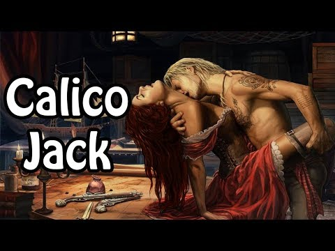 Calico Jack: The Doomed Romantic (Pirate History Explained)