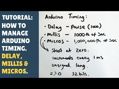 TUTORIAL: How To Manage Arduino Timing: Delay, Millis & Micros!