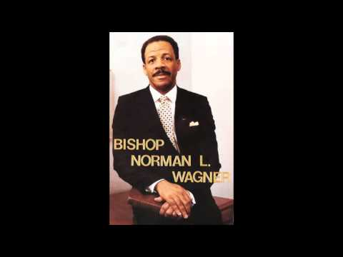 The Late Great Bishop Norman L. Wagner Full Audio Radio Broadcast