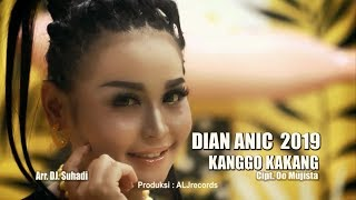 Download lagu DIAN ANIC 2019 - KANGGO KAKANG (VIDEO KLIP ORIGINAL)