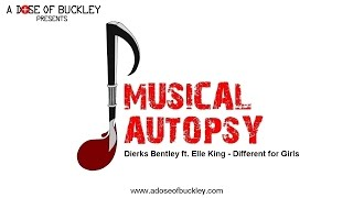 Musical Autopsy: Dierks Bentley ft Elle King - Different For Girls