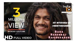 #IndieTenChannel !! 1st Interview of BABA HANSRAJ RAGHUWANSHI JI !! मेरे फैन ही मेरे भगवान हैं !!