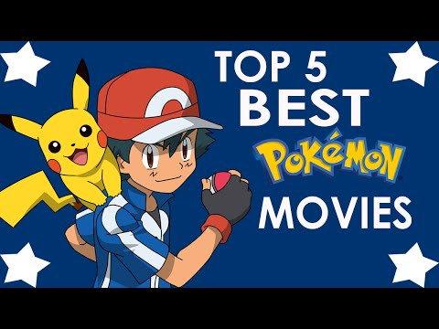Top 5 BEST Pokémon Movies