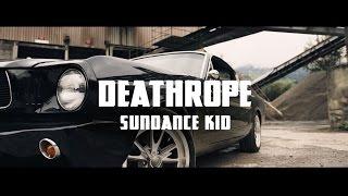Deathrope  ? Sundance Kid