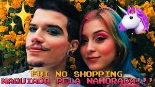 TAG: MAQUIADO PELA NAMORADA + INDO PRO SHOPPING MAQUIADO!!!