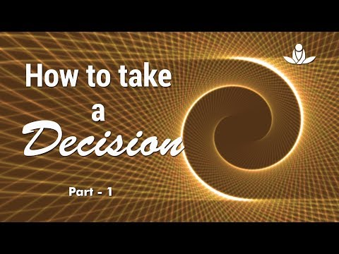 Nirnaya Kaise Le |(Bhaag-1)  How to take a Decision (Part - 1)