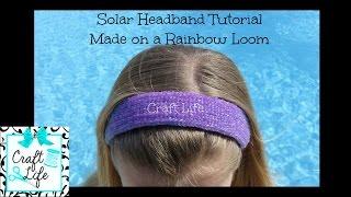 Craft Life ~ Solar Headband Tutorial ~ Made on a Rainbow Loom