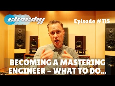 Becoming A Mastering Engineer - What To Do...