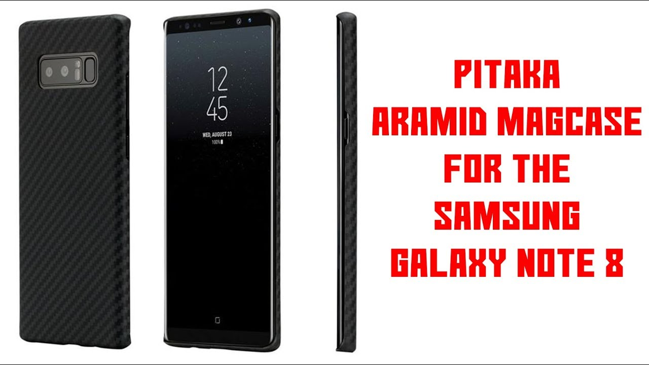 online store 46e0a 6f2d9 [UNBOXING & FIRST LOOK] Pitaka Aramid MagCase For The Samsung Galaxy Note 8