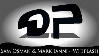 Sam Osman & Mark Ianni - Whiplash [FREE DOWNLOAD]