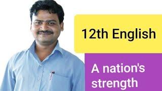 12th English Poem 1, a nation's strength, board exam preparations f...