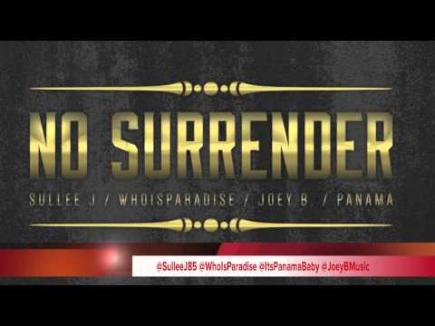 #NoSurrenderCypher ft. Sullee J, Panama, Joey B., WhoIsParadise [Prod. AnnoDominiBeats]