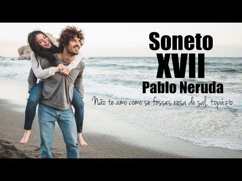 ✅ Pablo Neruda - Soneto 17 Nao Te Amo Como Se Fosses Rosa De Sal,- Poemas De Amor - A Voz Do Lápis