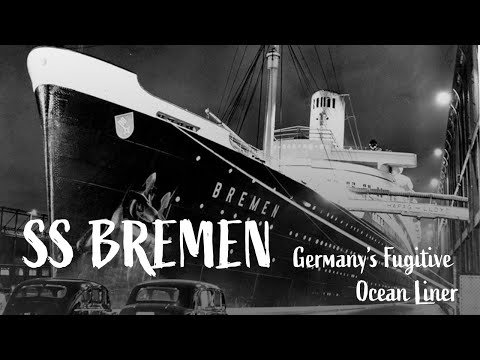 SS Bremen: Germany's Fugitive Ocean Liner