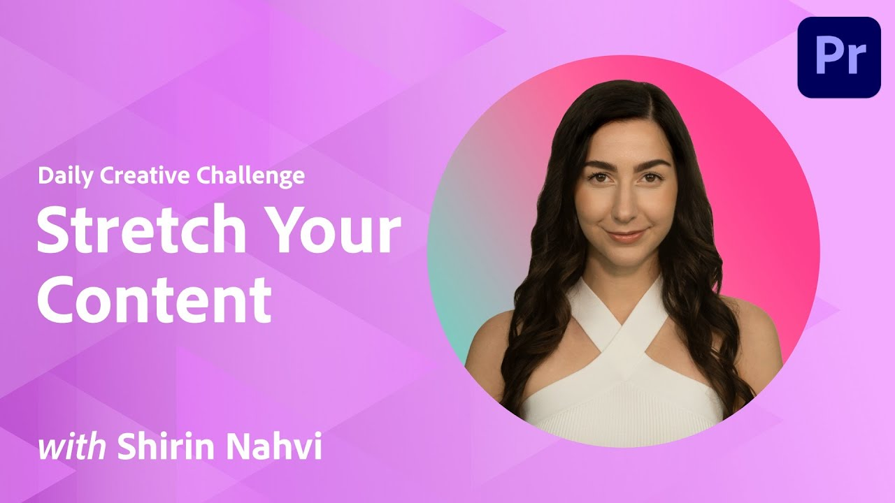 Premiere Pro Daily Creative Challenge - Stretch Your Content