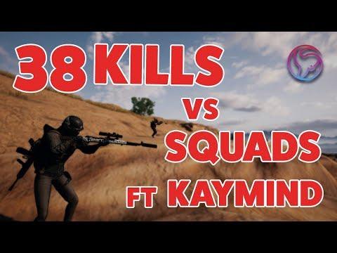 38 KILLS - DUO VS SQUADS WITH KAYMIND !