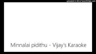 Minnalai pidithu - Vijay's Karaoke