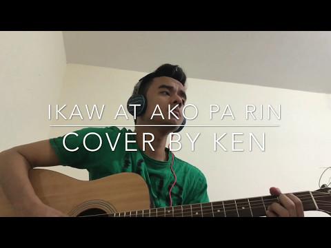 Ikaw At Ako Pa Rin - TJ Monterde ft. KZ Tandingan (cover by Ken)