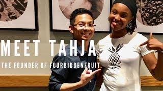 Tahja. The founder of Fourbidden Fruit Apparel.