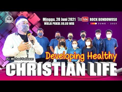 DEVELOPING HEALTHY CHRISTIAN LIFE - Ev. Michael Setiawan - Ibadah ONLINE ROCK Bondowoso - 20 Juni 21