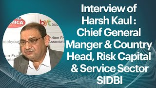 Interview of Harsh Kaul   Chief General