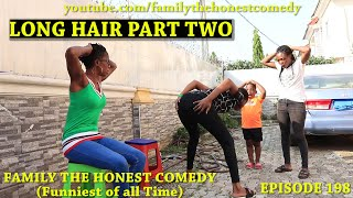 Long Hair Part Two (Family The Honest Comedy Episode 198)