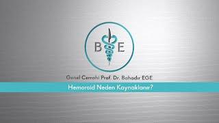Hemoroid neden olur? / Prof. Dr. Bahadır Ege