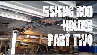 Fishing Rod Holder - Part Two - Diy Project To Hang Rods On The Ceiling
