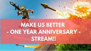 Make us Better 1 Year Anniversary Stream! Fortnite, Splatoon 2, Mario Tennis Aces, and giveaways!
