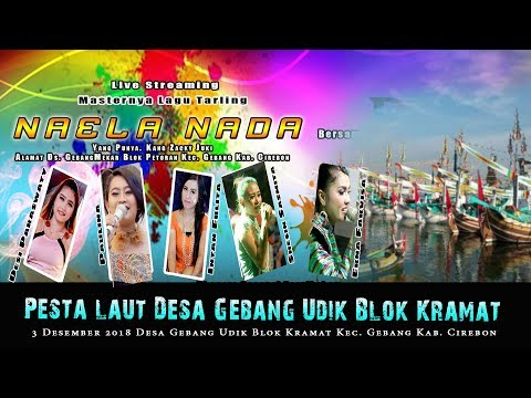 Download Live Streaming NAELA NADA Di acara PESTA LAUT BLOK KRAMAT DS. GEBANG CIREBON 03 Desember 2018.