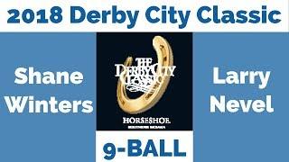 Shane Winters vs Larry Nevel - 9 Ball - 2018 Derby City Classic thumbnail