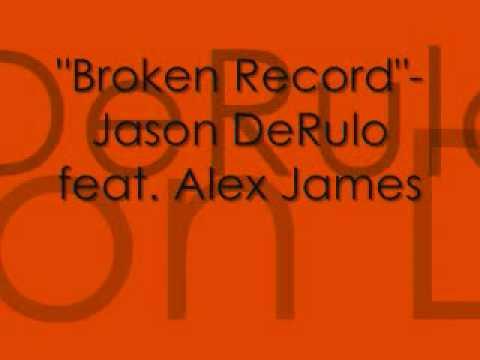 Broken Record- Jason DeRulo feat. Alex James