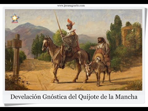 """Develación Gnóstica De La Obra De Cervantes """"Don Quijote De La Mancha"""" La Iniciación"""
