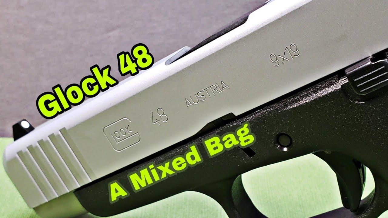 Glock 48: A mixed bag!