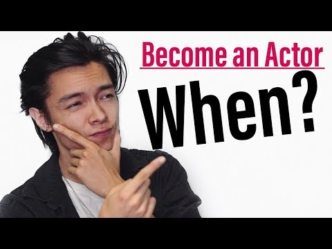 Should You Become An Actor When Is The Right Time To Become An Actor