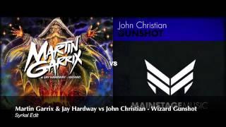 Martin Garrix & Jay Hardway vs John Christian - Wizard Gunshot (Syrkal Edit)