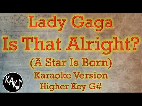 Lady Gaga - Is That Alright? Karaoke Instrumental Lyrics Cover Higher Key G#