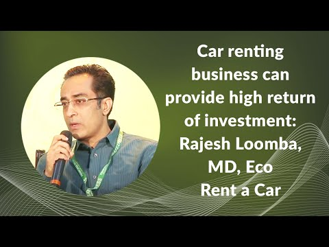 Car renting business can provide high return of investment: Rajesh Loomba, MD, Eco Rent a Car